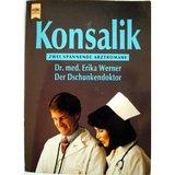 Dr. med. Erika Werner / Der Dschunkendoktor: Zwei spannende Arztromane.
