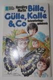 Bille, Gülle, Kalle und Co. III. Das Schmetterlingsgeheimnis