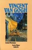 Vincent van Gogh in der Provence.