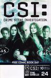CSI: Crime Scene Investigation / 30 Days of Night / The Shield: Spotlight / 24: One Shot