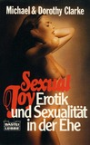 Sexual Joy - Erotik und Sexualität in der Ehe