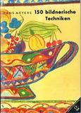 150 bildnerische Techniken . Nachschlagwerk. Unterrichtshilfen für den Kunst- u. Werkunterricht. Mit 92 Abbildungen.
