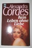 Kein Leben ohne Liebe. Heyne-Bücher : 1, Heyne allgemeine Reihe ; Nr. 7660