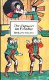 Der Zigeuner im Paradies. Balkanslawische Schwänke und lustige Streiche. Übersetzt und herausgegeben von Wolfgang Eschker